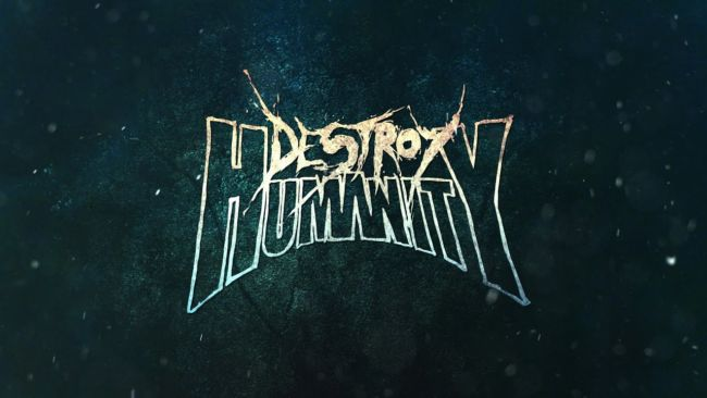 Destroy Humanity